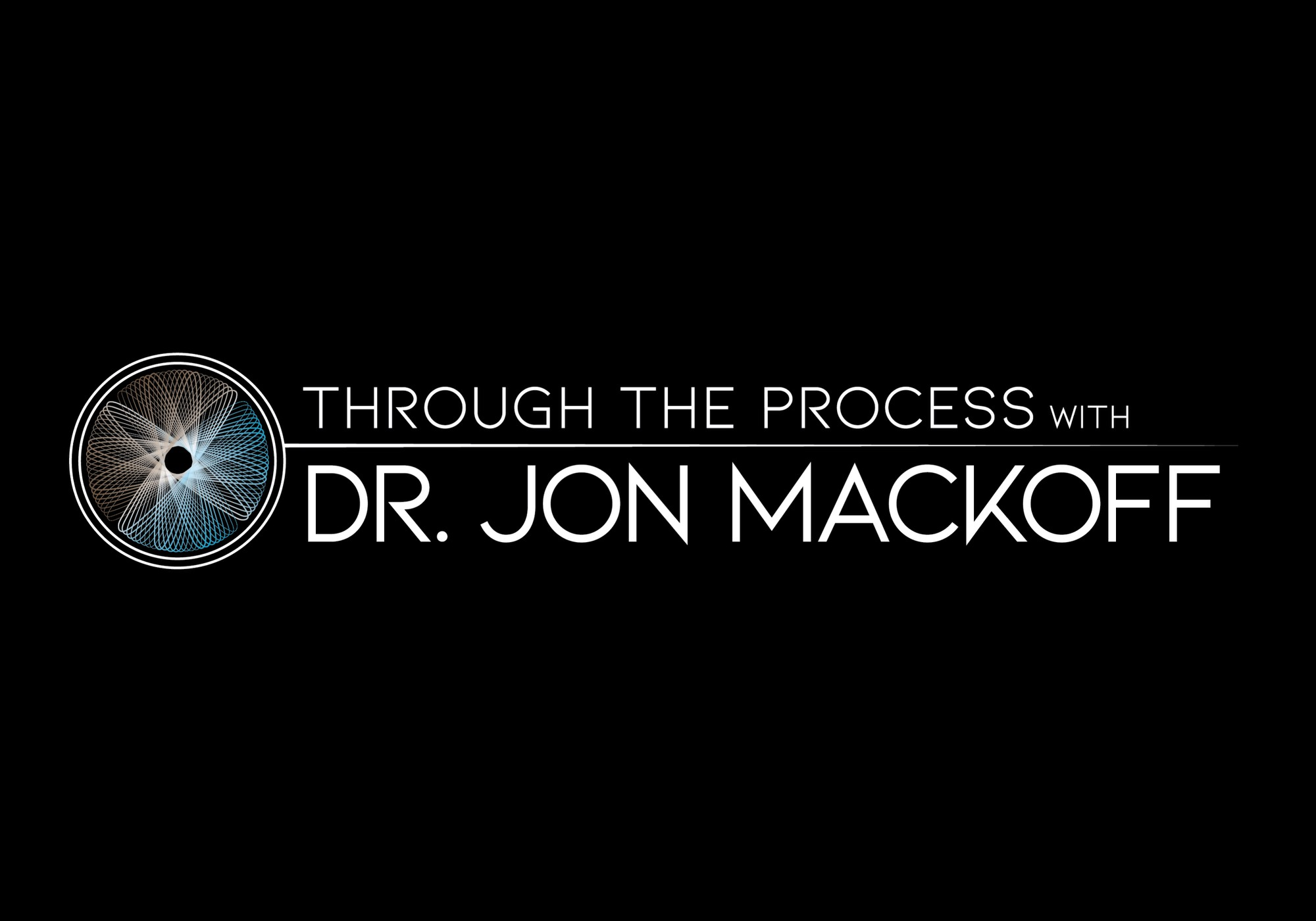 Through The Process with Dr. Mackoff